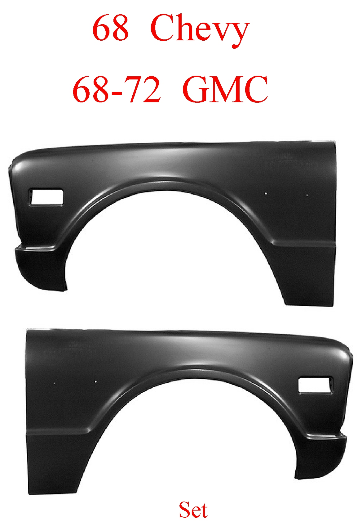 68 Chevy 68-72 GMC Front Fender Assembly Set